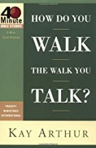 How Do You Walk the Walk You Talk? by Kay…