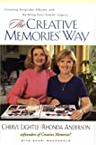 Anderson, Rhonda: The Creative Memories Way: Creating Keepsake Abums and Building Your Family Legacy