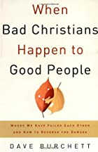 When Bad Christians Happen to Good People:…