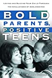 Dockrey, Karen: Bold Parents, Positive Teens: Loving and Guiding Your Child Through the Challenges of Adolescence