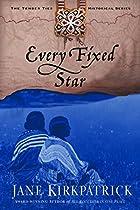 Every Fixed Star by Jane Kirkpatrick