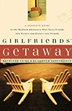 Girlfriends Getaway: A Complete Guide to the…