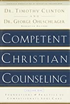 Competent Christian Counseling, Volume One:…
