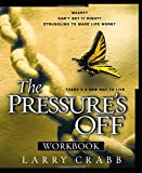 Crabb, Larry: The Pressure's Off Workbook