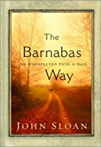 The Barnabas Way: An Unexpected Path to God…