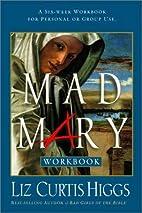 Unveiling Mary Magdalene Workbook by Liz…