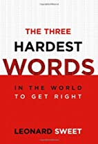 The Three Hardest Words: In the World to Get…