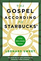 The Gospel According to Starbucks: Living…