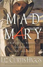 Mad Mary: A Bad Girl from Magdala,…