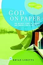 God on Paper: The Bible--the Wildest Story…