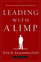 Leading with a Limp: Take Full Advantage of…