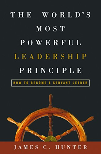 the-worlds-most-powerful-leadership-principle-how-to-become-a-servant-leader
