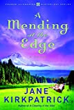 Kirkpatrick, Jane: A Mending at the Edge (Change and Cherish Historical Series #3)
