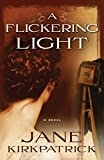 Kirkpatrick, Jane: A Flickering Light (Portraits of the Heart, Book 1)