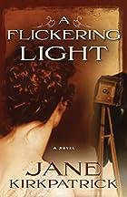 A Flickering Light by Jane Kirkpatrick