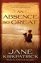 An Absence So Great: A Novel (Portraits of…