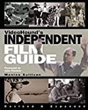Sullivan, Monica: Videohound's Independent Film Guide