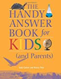 Galens, Judy: The Handy Answer Book for Kids (And Parents)