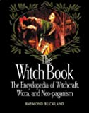 Buckland, Raymond: The Witch Book: The Encyclopedia of Witchcraft, Wicca, and Neo-Paganism