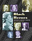Carney, Smith Jessie: Black Heroes
