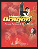 Thomas, Brian: Videohound&#39;s Dragon: Asian Action &amp; Cult Flicks