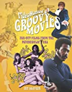 VideoHound's Groovy Movies: Far-out Films of…
