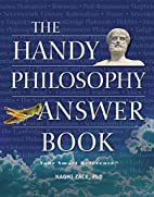 The Handy Philosophy Answer Book by Naomi…