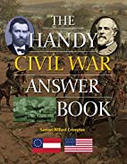 The Handy Civil War Answer Book (The Handy…