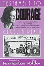Testament to Courage by Cecelia Rexin