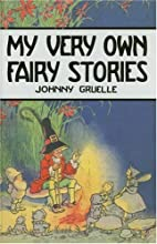 My Very Own Fairy Stories by Johnny Gruelle