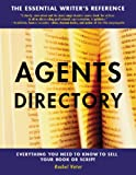 The Agents Directory Everything You Need to Know to Sell Your Book or Script