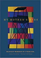 My mother's eyes : Holocaust memories of a…