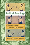 Abbott, Bonnie T.: Radical Prunings: A Novel of Officious Advice from the Contessa of Compost