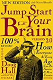 Hall, Doug: Jump Start Your Brain v2.0: How Everyone at Every Age Can Be Smarter and More Creative