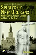 Spirits of New Orleans: Voodoo Curses,…