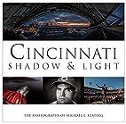 Cincinnati Shadow and Light by Michael…