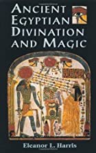 Ancient Egyptian Divination and Magic by…