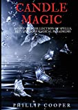 Cooper, Phillip: Candle Magic: A Coveted Collection of Spells, Rituals, and Magical Paradigms