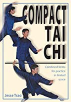 Compact Tai Chi: Combined Forms for Pratice…