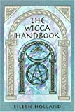 Holland, Eileen: The Wicca Handbook