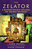 Hedsel, Mark: The Zelator: A Modern Initiate Explores the Ancient Mysteries
