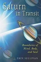 Saturn in Transit: Boundaries of Mind, Body,…