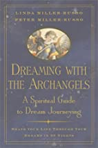 Dreaming with the Archangels: A Spiritual…