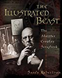 Robertson, Sandy: The Illustrated Beast: An Aleister Crowley Scrapbook
