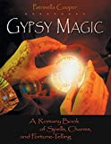 Cooper, Patrinella: Gypsy Magic: A Romany Book of Spells, Charms, and Fortune-Telling