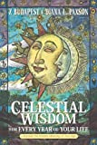 Paxson, Diana L.: Celestial Wisdom for Every Year of Your Life: Discover the Hidden Meaning of Your Age