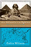 Wilson, Colin: From Atlantis to the Sphinx