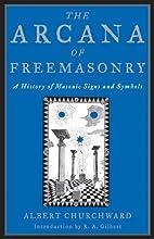 The Arcana of Freemasonry by Albert…