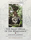 Godwin, Joscelyn: The Pagan Dream Of The Renaissance