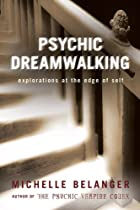Psychic Dreamwalking: Explorations at the…